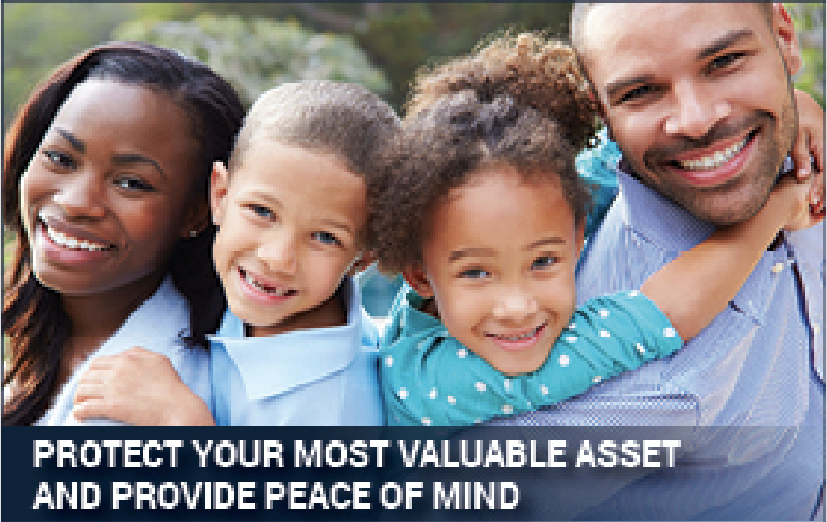 Protect your most valuable asset and provide Peace of Mind